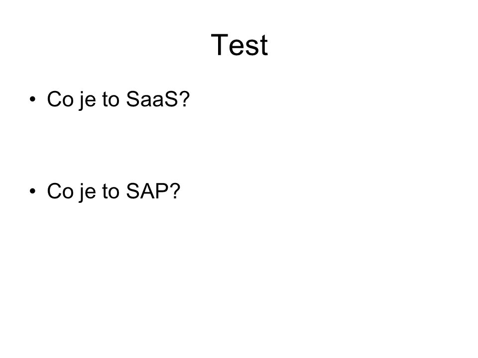 Test Co je to SaaS Co je to SAP