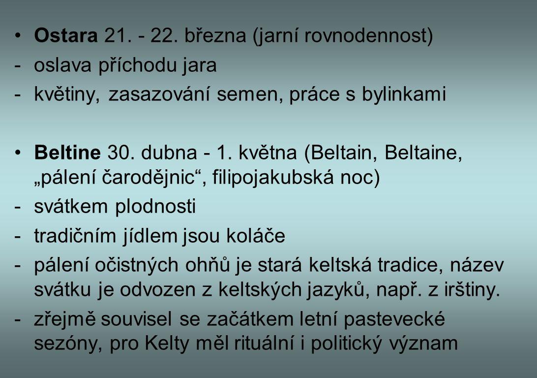Ostara 21. - 22. března (jarní rovnodennost)