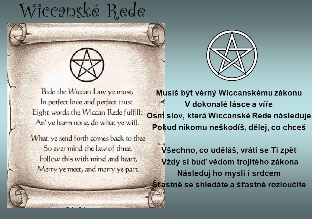 Wiccanské Rede Musíš být věrný Wiccanskému zákonu