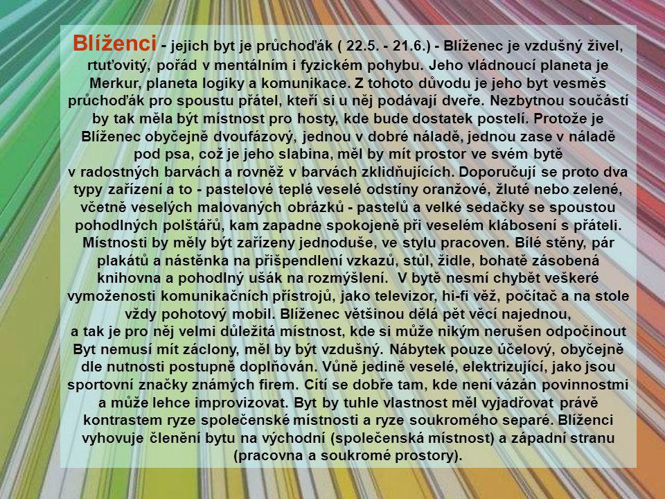 Blíženci - jejich byt je průchoďák ( 22. 5. - 21. 6