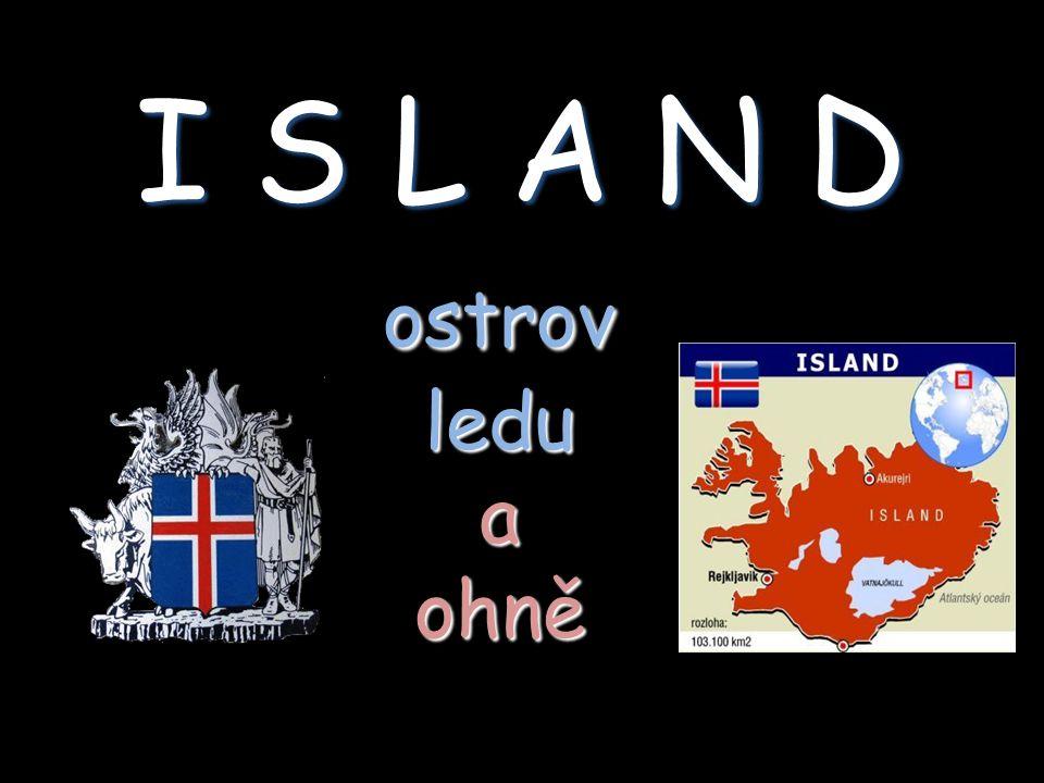 I S L A N D ostrov ledu a ohně