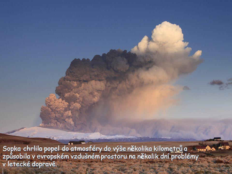 Sopka chrlila popel do atmosféry do výše několika kilometrů a způsobila v evropském vzdušném prostoru na několik dní problémy
