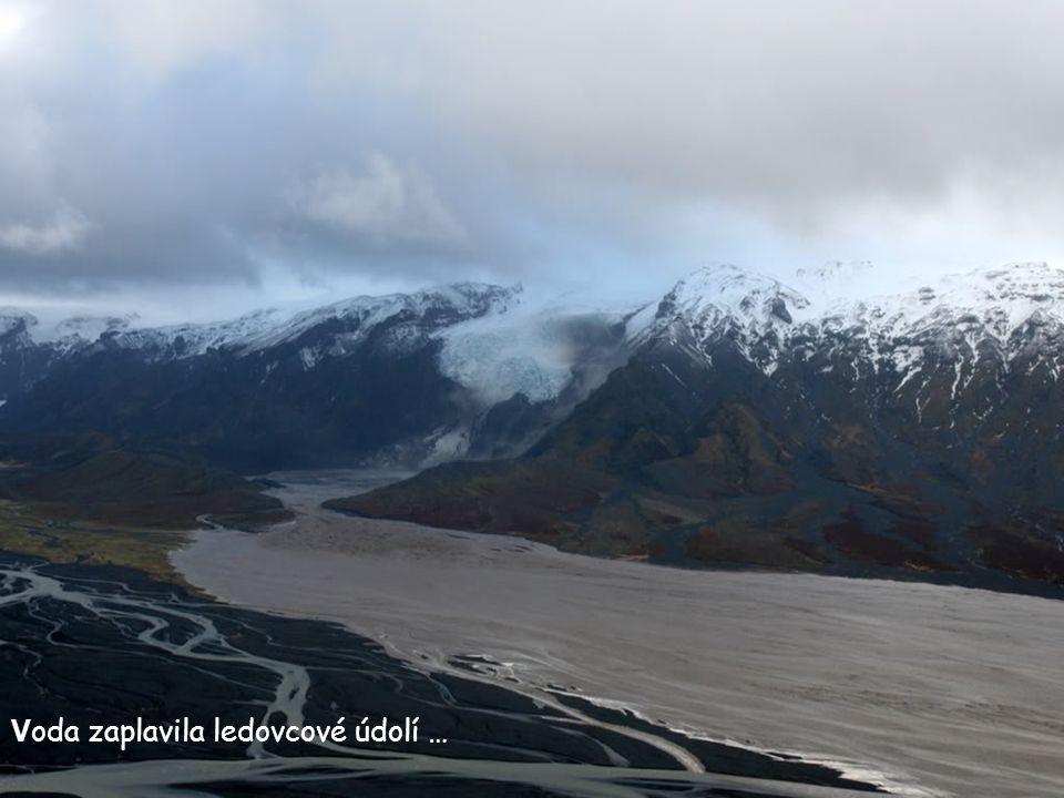 Voda zaplavila ledovcové údolí …