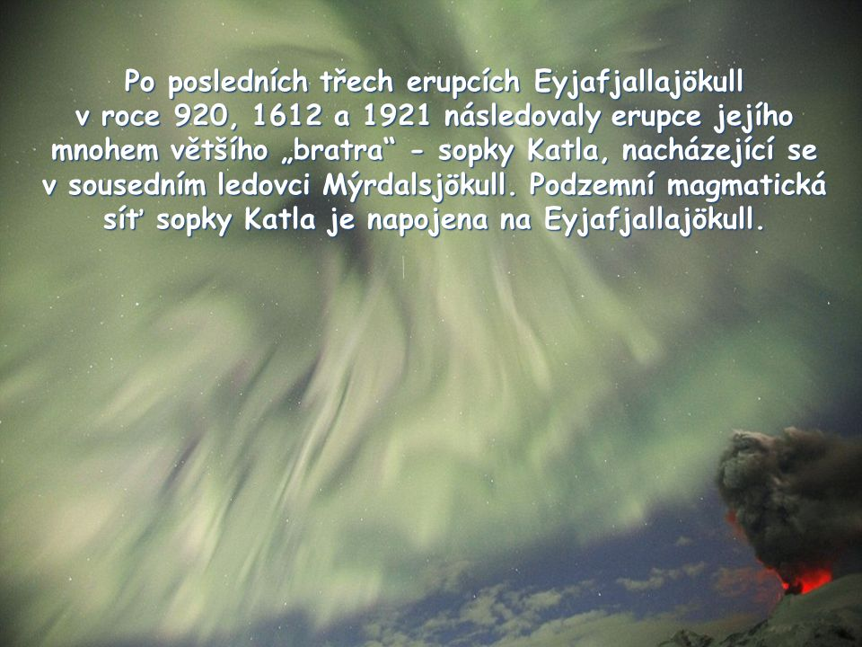 Po posledních třech erupcích Eyjafjallajökull