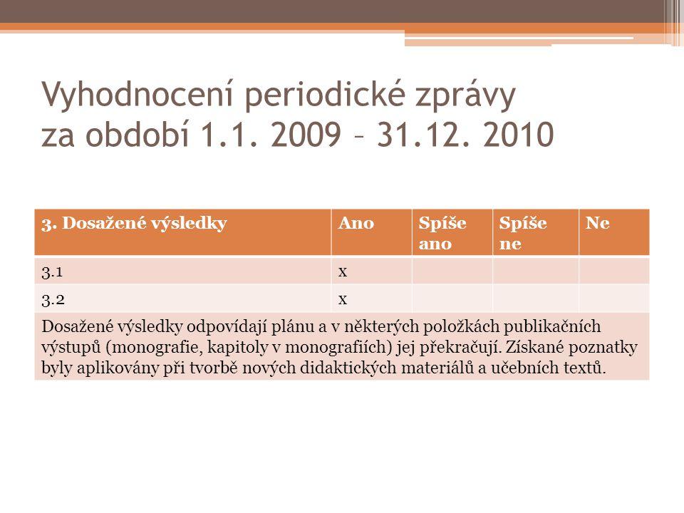 Vyhodnocení periodické zprávy za období 1.1. 2009 – 31.12. 2010
