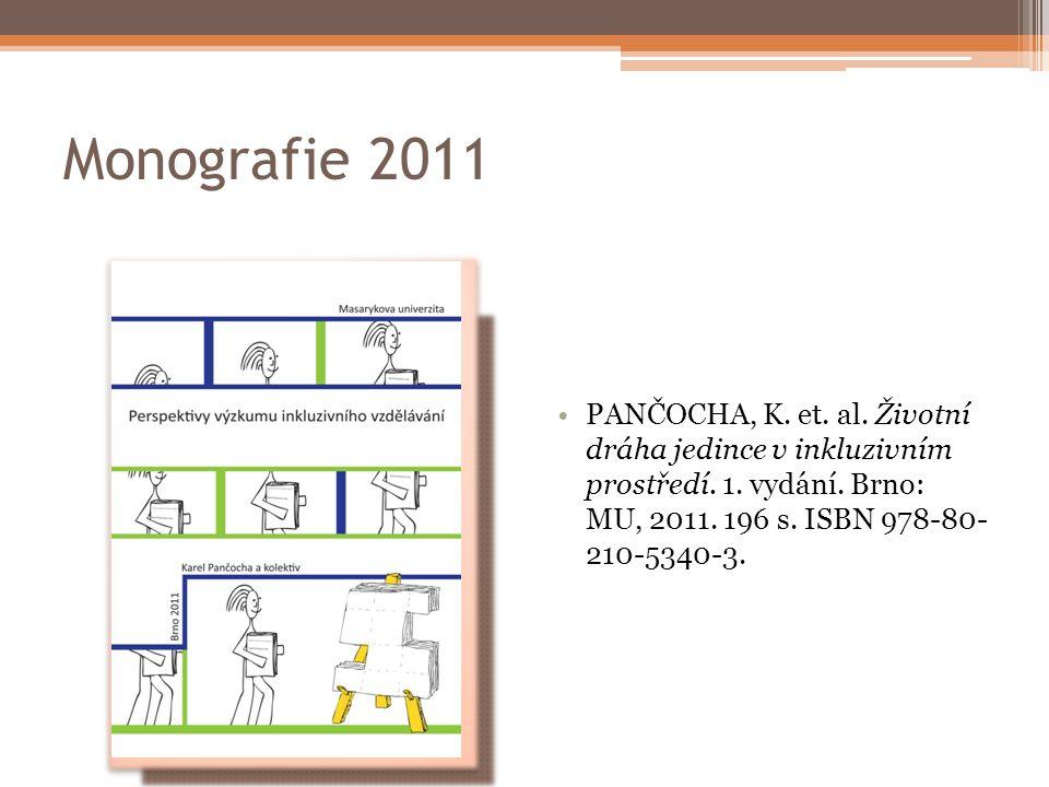 Monografie 2011 PANČOCHA, K. et. al. Životní dráha jedince v inkluzivním prostředí.
