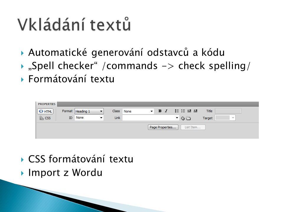 Vkládání textů Automatické generování odstavců a kódu