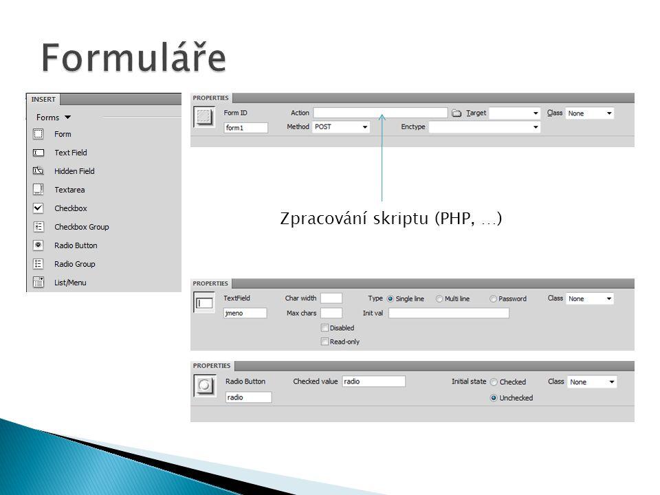 Formuláře Zpracování skriptu (PHP, …)