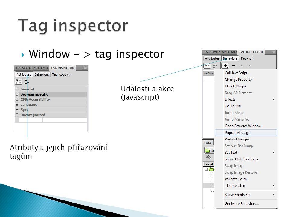 Tag inspector Window - > tag inspector Události a akce (JavaScript)