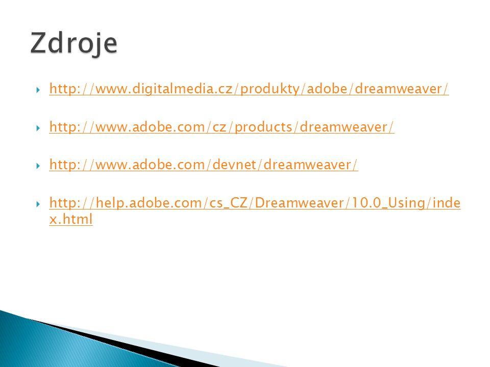 Zdroje http://www.digitalmedia.cz/produkty/adobe/dreamweaver/