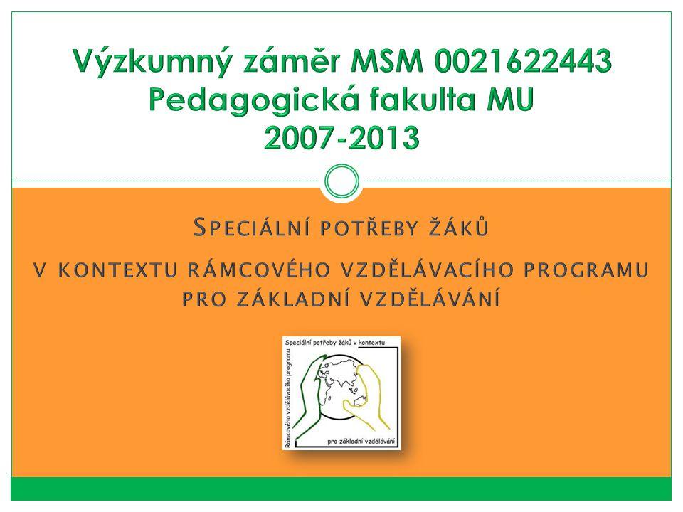 Výzkumný záměr MSM 0021622443 Pedagogická fakulta MU 2007-2013