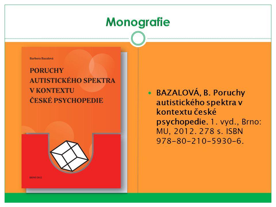Monografie BAZALOVÁ, B. Poruchy autistického spektra v kontextu české psychopedie.