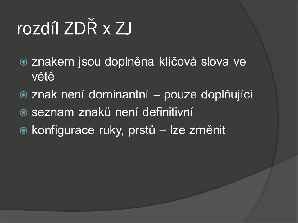 rozdíl ZDŘ x ZJ znakem jsou doplněna klíčová slova ve větě