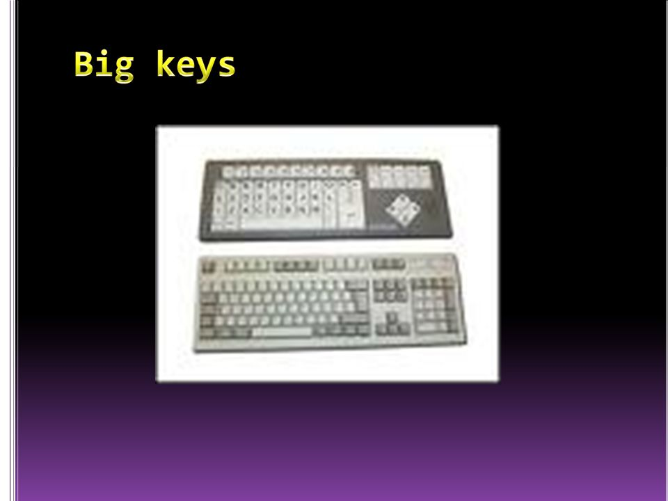 Big keys