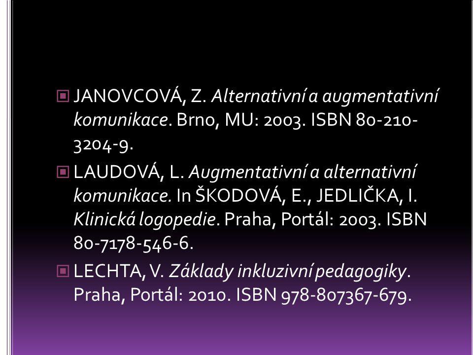 JANOVCOVÁ, Z. Alternativní a augmentativní komunikace. Brno, MU: 2003