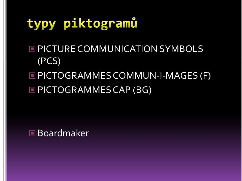 typy piktogramů PICTURE COMMUNICATION SYMBOLS (PCS)