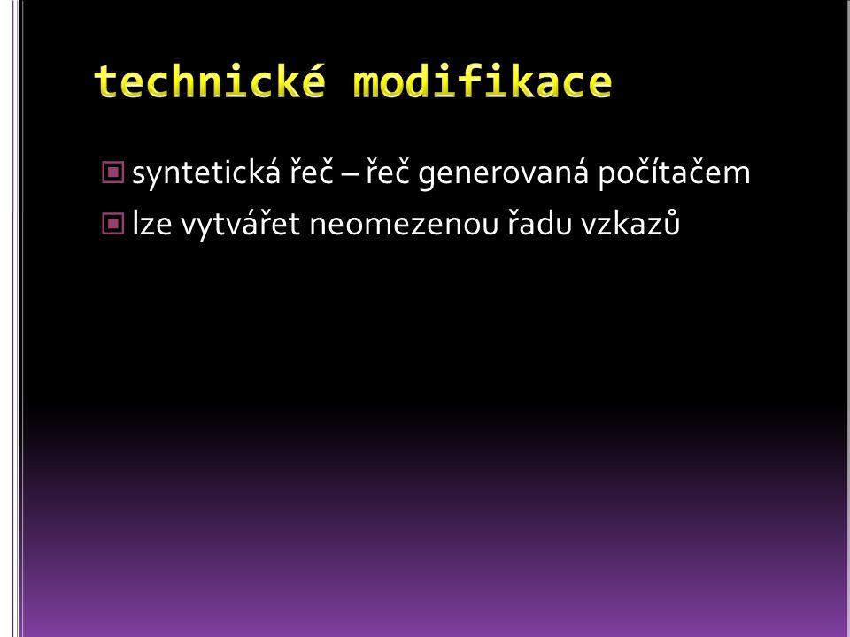 technické modifikace syntetická řeč – řeč generovaná počítačem