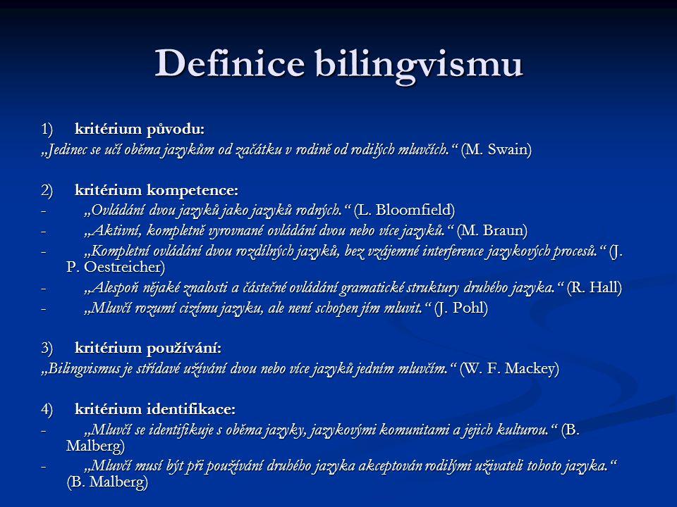 Definice bilingvismu 1) kritérium původu: