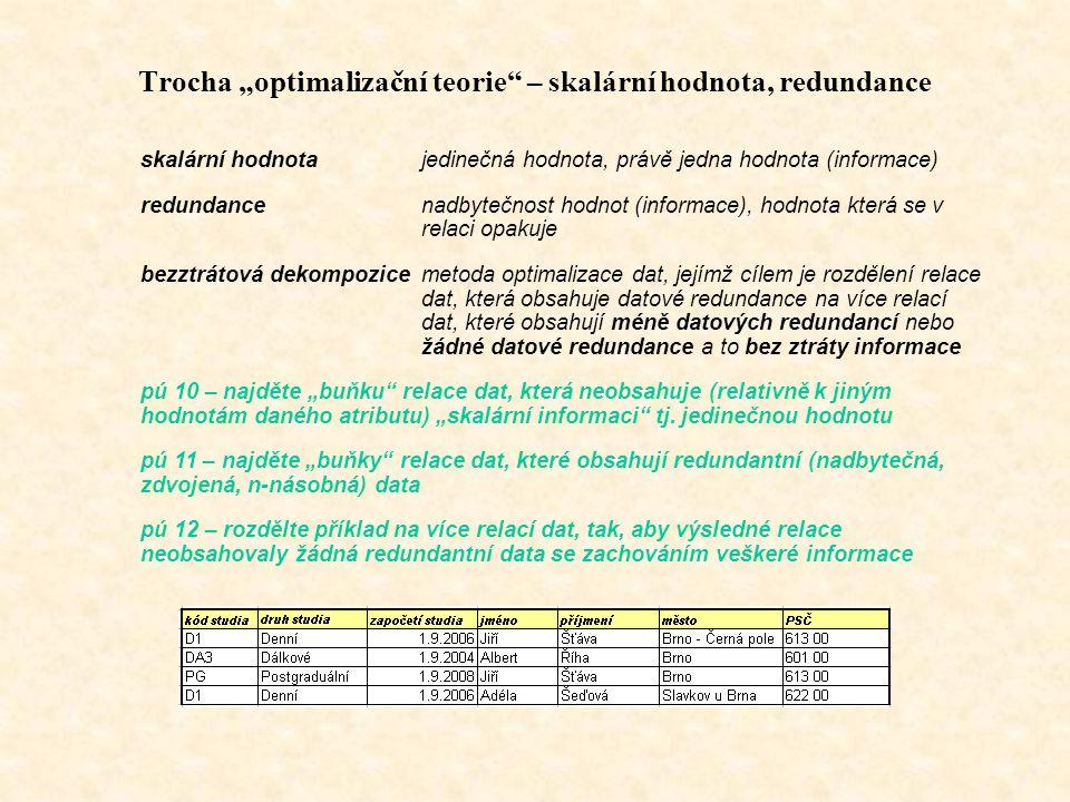 """Trocha """"optimalizační teorie – skalární hodnota, redundance"""