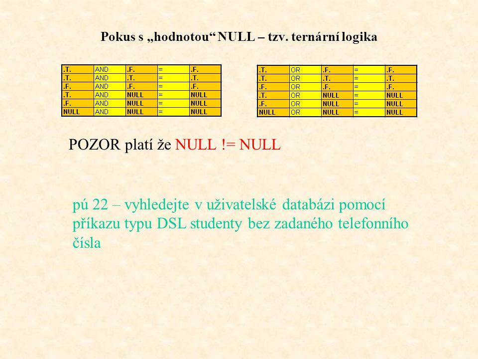 """Pokus s """"hodnotou NULL – tzv. ternární logika"""