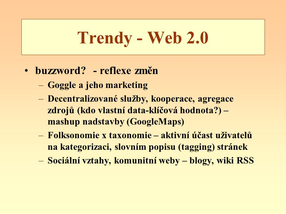Trendy - Web 2.0 buzzword - reflexe změn Goggle a jeho marketing