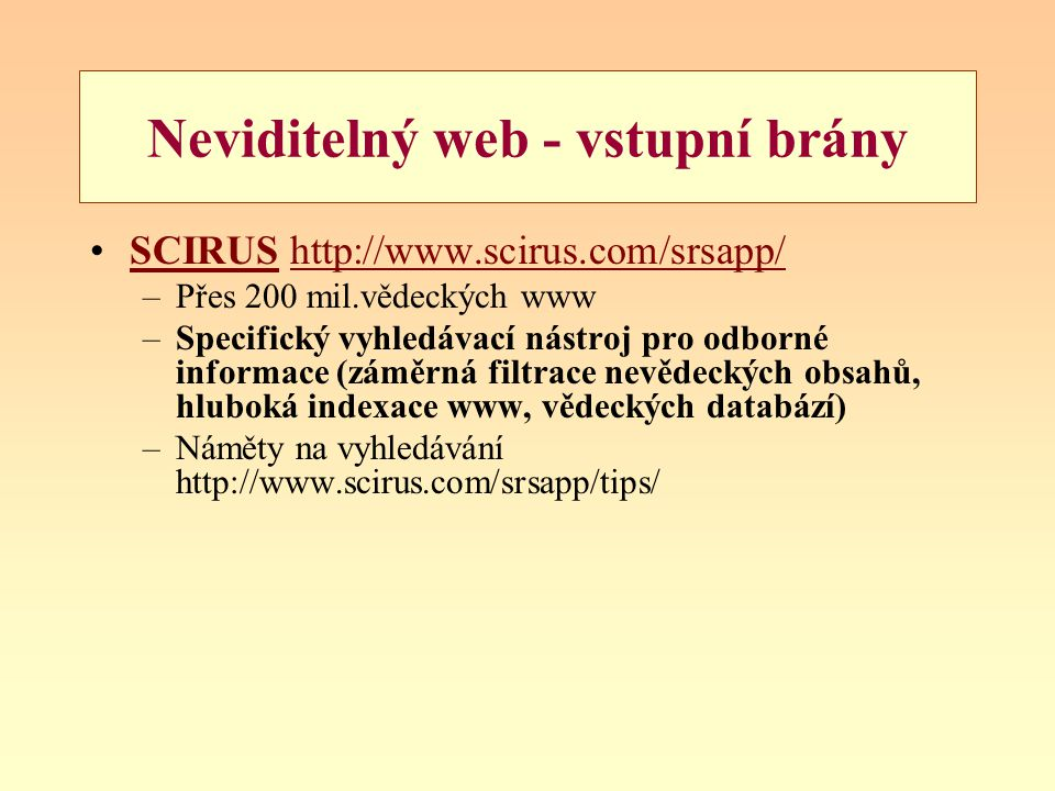 Neviditelný web - vstupní brány