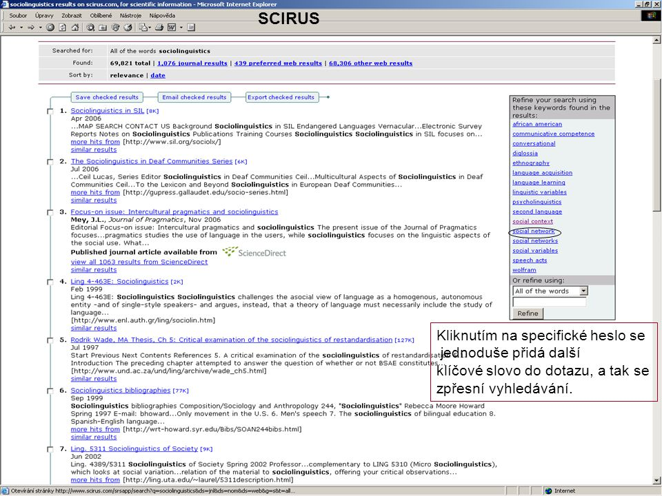 SCIRUS Kliknutím na specifické heslo se jednoduše přidá další
