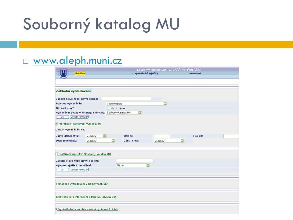 Souborný katalog MU www.aleph.muni.cz