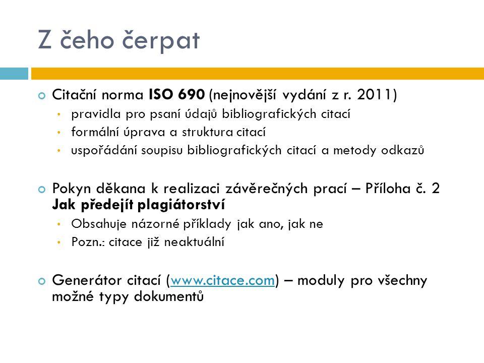 Z čeho čerpat Citační norma ISO 690 (nejnovější vydání z r. 2011)