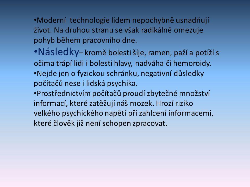 Moderní technologie lidem nepochybně usnadňují život