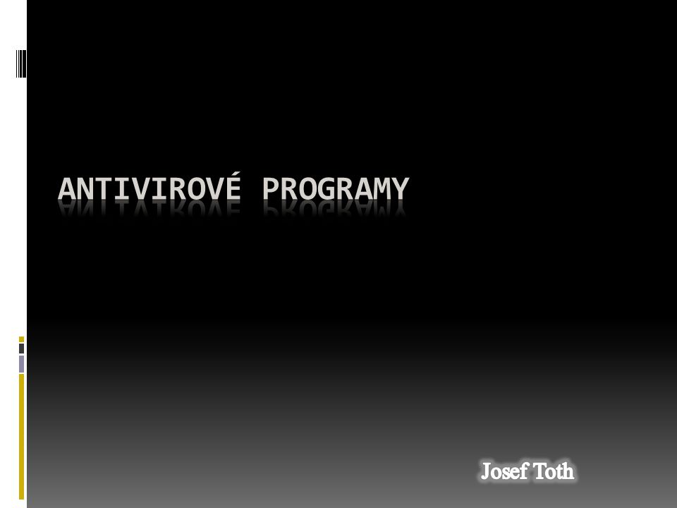 Antivirové programy Josef Toth