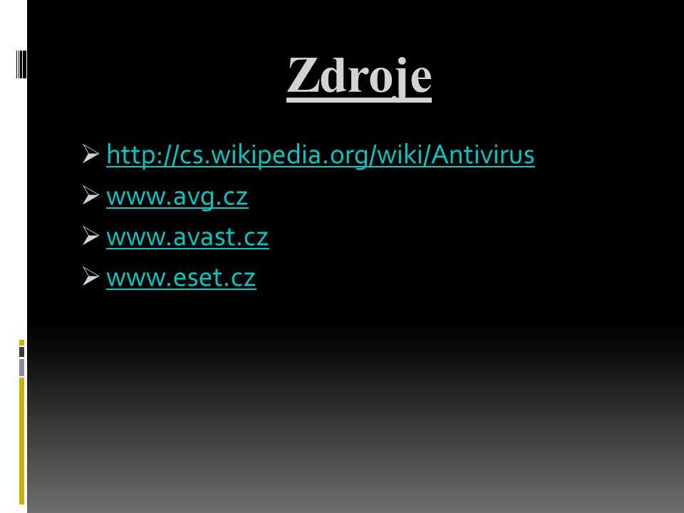 Zdroje http://cs.wikipedia.org/wiki/Antivirus www.avg.cz www.avast.cz