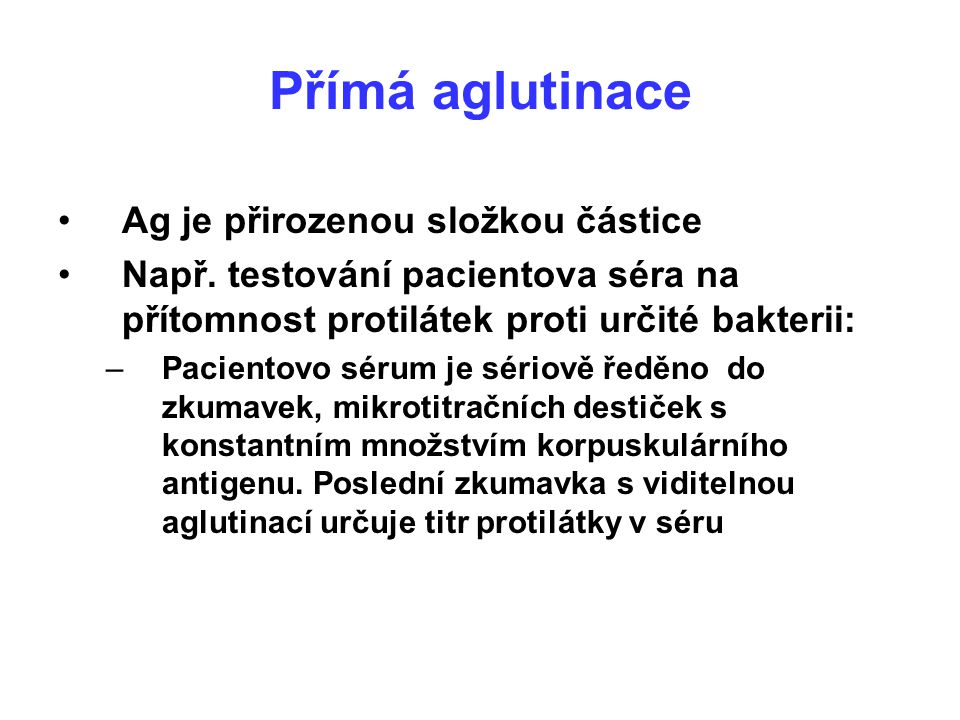 Přímá aglutinace Ag je přirozenou složkou částice