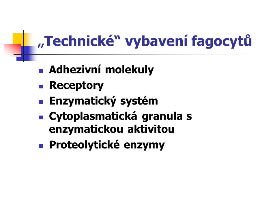 """Technické vybavení fagocytů"