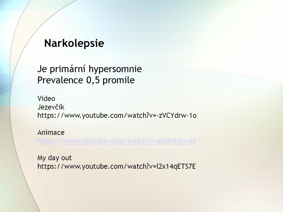 Narkolepsie Je primární hypersomnie Prevalence 0,5 promile Video