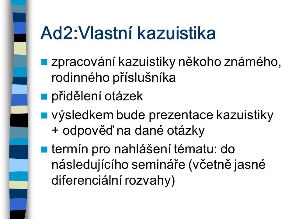 Ad2:Vlastní kazuistika