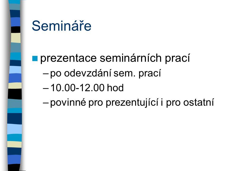 Semináře prezentace seminárních prací po odevzdání sem. prací
