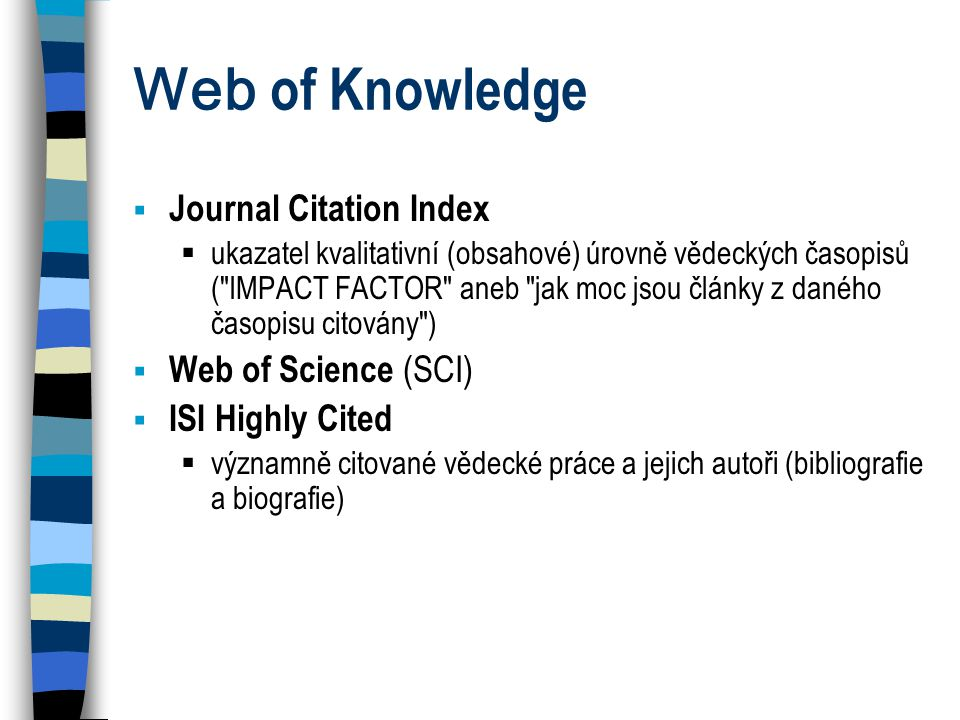 Web of Knowledge Journal Citation Index Web of Science (SCI)