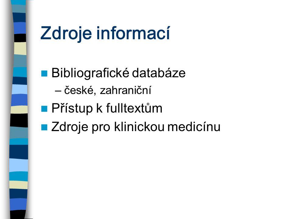 Zdroje informací Bibliografické databáze Přístup k fulltextům