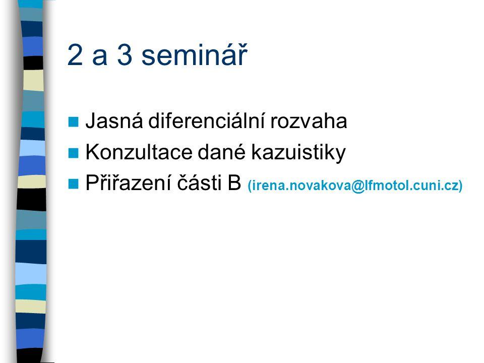 2 a 3 seminář Jasná diferenciální rozvaha Konzultace dané kazuistiky