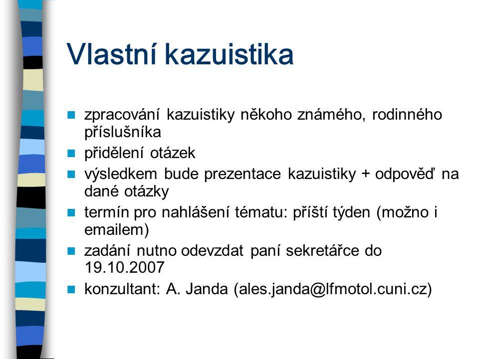 Vlastní kazuistika zpracování kazuistiky někoho známého, rodinného příslušníka. přidělení otázek.