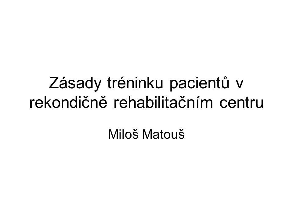 Zásady tréninku pacientů v rekondičně rehabilitačním centru