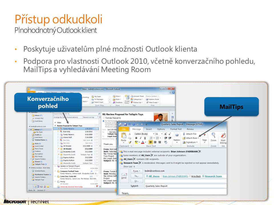 Přístup odkudkoli Plnohodnotný Outlook klient
