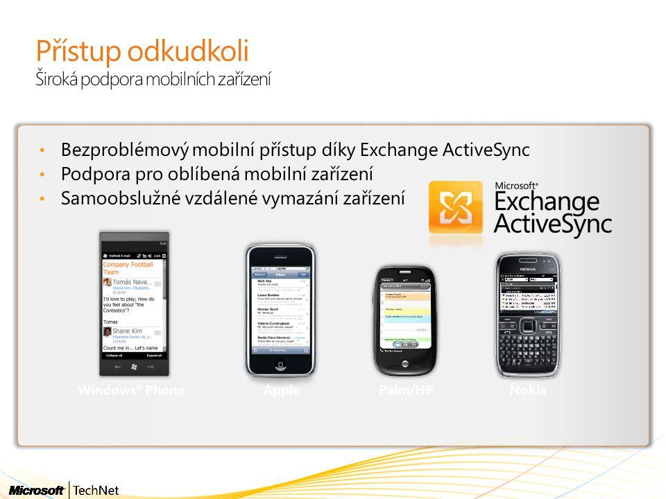 Přístup odkudkoli Široká podpora mobilních zařízení