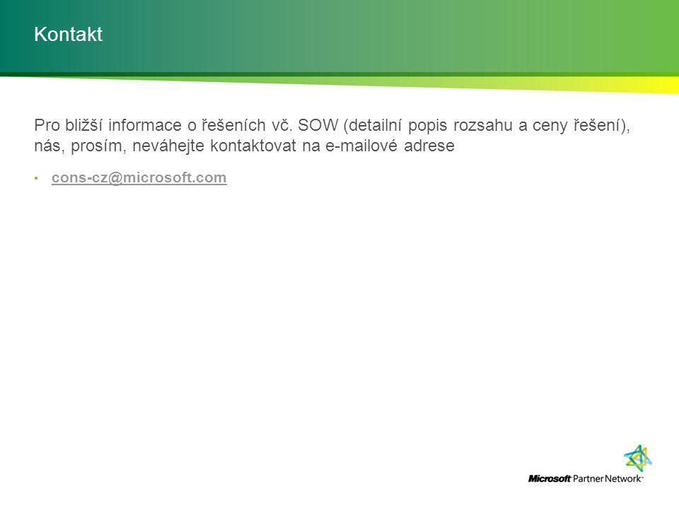 Kontakt Pro bližší informace o řešeních vč. SOW (detailní popis rozsahu a ceny řešení), nás, prosím, neváhejte kontaktovat na e-mailové adrese.