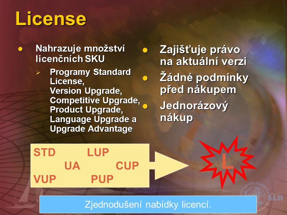 Zjednodušení nabídky licencí.