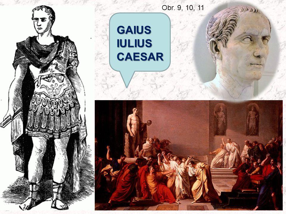 Obr. 9, 10, 11 GAIUS IULIUS CAESAR