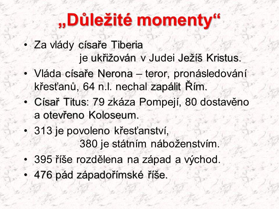 """""""Důležité momenty Za vlády císaře Tiberia je ukřižován v Judei Ježíš Kristus."""