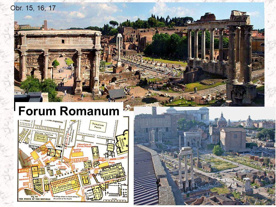 Obr. 15, 16, 17 Forum Romanum