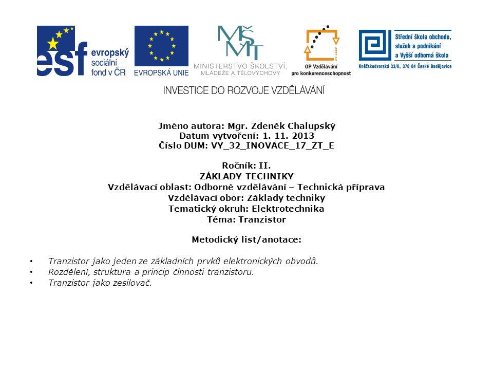 Jméno autora: Mgr. Zdeněk Chalupský Datum vytvoření: 1. 11. 2013